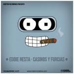 Eddie Nesta - Casinos y furcias (Cover)